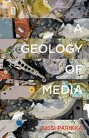 A Geology of Media - Electronic Mediations (Hardback)