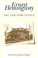 Ernest Hemingway: The Oak Park Legacy (Paperback)