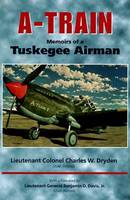 A-train: Memoirs of a Tuskegee Airman (Paperback)