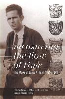 Measuring the Flow of Time: The Works of James A.Ford, 1935-41 - Classics in Southeastern Archaeology (Paperback)