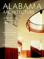Alabama Architecture: Looking at Building and Place (Hardback)
