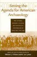 Setting the Agenda for American Archaeology: The National Research Council Archaeological Conferences of 1929, 1932 and 1935 - Classics in Southeastern Archaeology (Paperback)