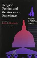 Religion, Politics and the American Experience: Reflections on Religion and American Public Life (Hardback)