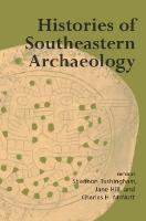 Histories of Southeastern Archaeology (Paperback)