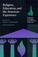 Religion, Education and the American Experience: Reflections on Religion and the American Public Life (Hardback)