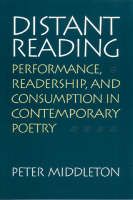 Distant Reading: Performance, Readership, and Consumption in Contemporary Poetry (Hardback)