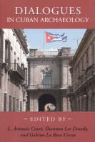 Dialogues in Cuban Archaeology (Hardback)