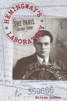 Hemingway's Laboratory: The Paris in our time (Hardback)
