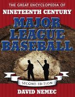 The Great Encyclopedia of Nineteenth Century Major League Baseball (Hardback)