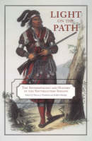 Light on the Path: The Anthropology and History of the Southeastern Indians (Hardback)