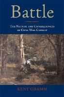 Battle: The Nature and Consequences of Civil War Combat (Hardback)