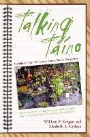 Talking Taino: Caribbean Natural History from a Native Perspective - Caribbean Archaeology and Ethnohistory Series (Hardback)