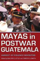 Mayas in Postwar Guatemala: Harvest of Violence Revisited (Hardback)