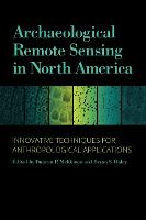 Archaeological Remote Sensing in North America: Innovative Techniques for Anthropological Applications (Hardback)