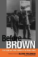 Before Brown: Civil Rights and White Backlash in the Modern South (Paperback)