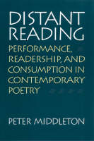 Distant Reading: Performance, Readership, and Consumption in Contemporary Poetry (Paperback)