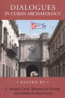 Dialogues in Cuban Archaeology (Paperback)