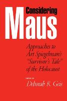 """Considering """"""""Maus: Approaches to Art Spiegelman's Survivor's Tale of the Holocaust (Paperback)"""