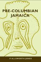 Pre-Columbian Jamaica - Caribbean Archaeology and Ethnohistory Series