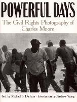 Powerful Days: The Civil Rights Photography of Charles Moore (Paperback)