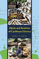 Myths and Realities of Caribbean History - Caribbean Archaeology and Ethnohistory Series (Paperback)