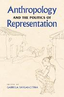 Anthropology and the Politics of Representation (Paperback)