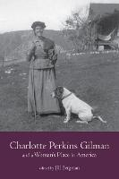 Charlotte Perkins Gilman and a Woman's Place in America - Studies in American Literary Realism and Naturalism Series (Paperback)