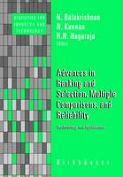 Advances in Ranking and Selection, Multiple Comparisons, and Reliability: Methodology and Applications - Statistics for Industry and Technology (Hardback)