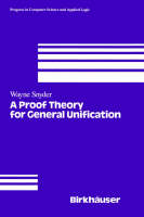 A Proof Theory for General Unification - Progress in Computer Science and Applied Logic 11 (Hardback)