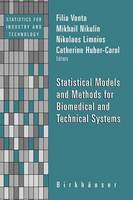 Statistical Models and Methods for Biomedical and Technical Systems - Statistics for Industry and Technology (Hardback)