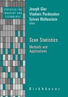 Scan Statistics: Methods and Applications - Statistics for Industry and Technology (Hardback)