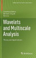 Wavelets and Multiscale Analysis: Theory and Applications - Applied and Numerical Harmonic Analysis (Hardback)