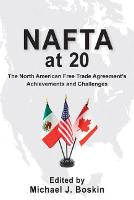 NAFTA at 20: The North American Free Trade Agreement's Achievements and Challenges (Hardback)