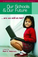 Our Schools and Our Future: Are We Still at Risk? (Hardback)