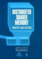Distributed Shared Memory: Concepts and Systems - Systems (Paperback)