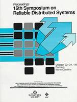 Reliable Distributed Systems: 16th: Symposium Proceedings (Paperback)