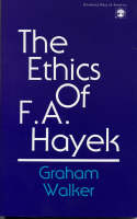 The Ethics of F.A. Hayek (Paperback)