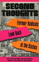 Second Thoughts: Former Radicals Look Back at the Sixties (Hardback)