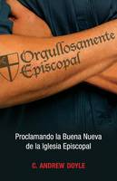 Orgullosamente Episcopal (Edicion Espanol): Proclamando La Buena Nueva de la Iglesia Episcopal (Paperback)