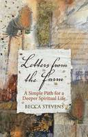 Letters from the Farm: A Simple Path for a Deeper Spiritual Life (Paperback)