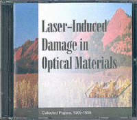 Laser-Induced Damage in Optical Materials: Collected Papers, 1969-1998 - Selected Papers of SPIE on CD-ROM CDP8 (CD-ROM)
