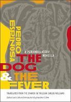 The Dog and the Fever: A Perambulatory Novella (Hardback)