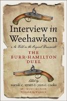 Interview in Weehawken: The Burr-Hamilton Duel as Told in the Original Documents (Paperback)