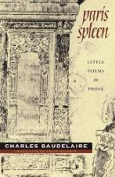 Paris Spleen: little poems in prose - Wesleyan Poetry Series (Paperback)