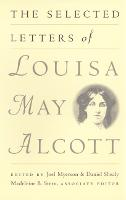 The Selected Letters of Louisa May Alcott (Paperback)