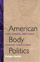 American Body Politics: Race, Gender and Black Literary Renaissance (Hardback)