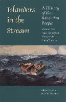 Islanders in the Stream v. 1; From Aboriginal Times to the End of Slavery: A History of the Bahamian People (Paperback)