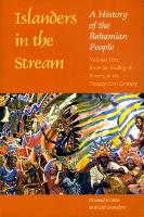 Islanders in the Stream v. 2; From the Ending of Slavery to the Twenty-first Century: A History of the Bahamian People (Paperback)