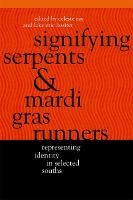 Signifying Serpents and Mardi Gras Runners: Representing Identity in Selected Souths - Southern Anthropological Society Proceedings (Paperback)
