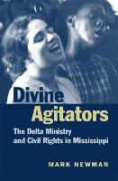 Divine Agitators: The Delta Ministry and Civil Rights in Mississippi (Paperback)